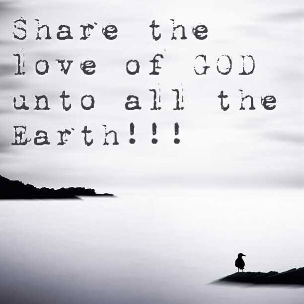 Spread the love of God unto all the nation!