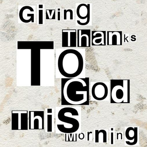 Honor God with your praise and thanks always. It pleases our Father above.