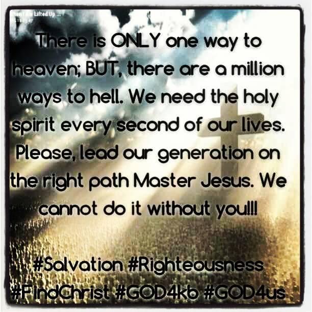 Road to Heaven...Don't give you. Keep seeking Christ!