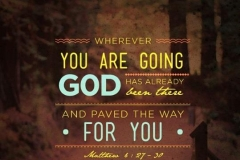 Jesus is ahead of you...Give thanks!!!